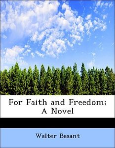 For Faith and Freedom; A Novel