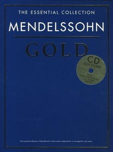 THE ESSENTIAL COLLECTION MENDELSSOHN GOLD PIANO BOOK/2CD