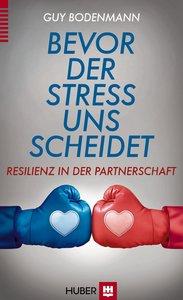 Bevor der Stress uns scheidet