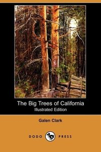 The Big Trees of California (Illustrated Edition) (Dodo Press)