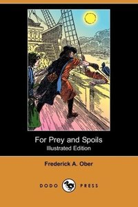 For Prey and Spoils; Or, the Boy Buccaneer (Illustrated Edition)