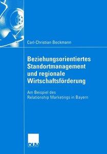 Beziehungsorientiertes Standortmanagement und regionale Wirtscha