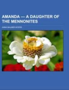 Amanda - a Daughter of the Mennonites