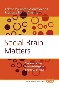 Social Brain Matters: Stances on the Neurobiology of Social Cogn