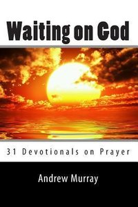 Waiting on God: 31 Devotionals on Prayer