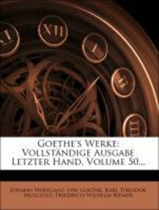 Goethe's nachgelassene Werke: zehnter Band