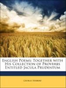 English Poems: Together with His Collection of Proverbs Entitled