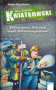 Ein Fall für Kwiatkowski. Monster, Mond und Mottenpulver
