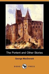 The Portent and Other Stories (Dodo Press)
