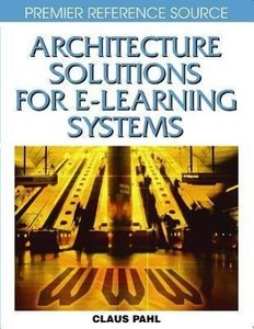 Architecture Solutions for E-Learning Systems