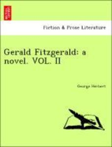 Gerald Fitzgerald: a novel. VOL. II