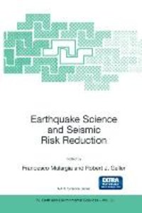 Earthquake Science and Seismic Risk Reduction