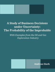A Study of Business Decisions under Uncertainty