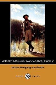 Wilhelm Meisters Wanderjahre, Buch 2 (Dodo Press)