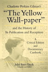 Charlotte Perkins Gilman's the Yellow Wall-Paper and the History