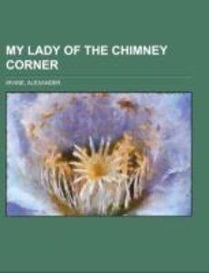 My Lady of the Chimney Corner