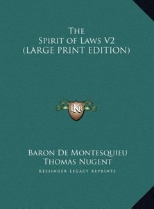 The Spirit of Laws V2 (LARGE PRINT EDITION)