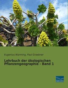 Lehrbuch der ökologischen Pflanzengeographie - Band 1