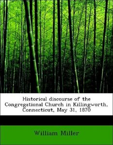Historical discourse of the Congregational Church in Killingwort