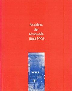 Ansichten der Nordwolle 1884-1996
