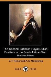 The Second Battalion Royal Dublin Fusiliers in the South African