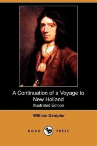 A Continuation of a Voyage to New Holland (Illustrated Edition)