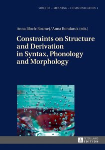 Constraints on Structure and Derivation in Syntax, Phonology and