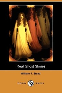 Real Ghost Stories (Dodo Press)