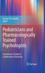 Pediatricians and Pharmacologically Trained Psychologists