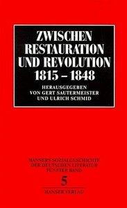 Zwischen Restauration und Revolution. 1815 - 1848