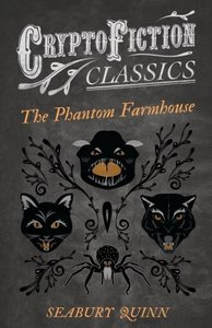 The Phantom Farmhouse (Cryptofiction Classics - Weird Tales of S