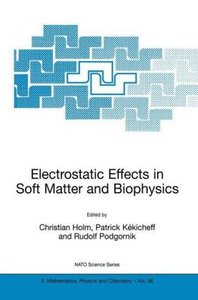 Electrostatic Effects in Soft Matter and Biophysics