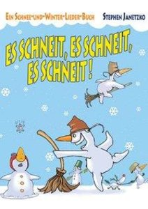 Es schneit, es schneit, es schneit! - Ein Schnee-und-Winter-Lied