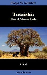 Tutaishi: The African Tale