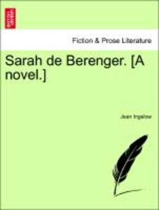 Sarah de Berenger. [A novel.] VOL. I.