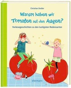 Warum haben wir Tomaten auf den Augen?