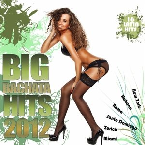 Big Bachata Hits 2012