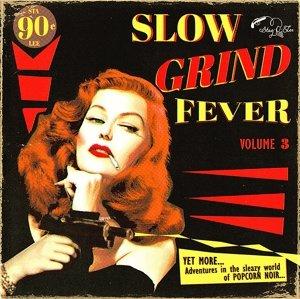 Slow Grind Fever 03