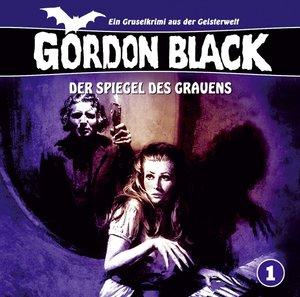 Gordon Black 1: Der Spiegel des Grauens