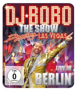 Dancing Las Vegas-The Show Live In Berlin