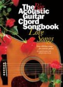 The Big Acoustic Guitar Chord Songbook Love Song Lyrics & Chords