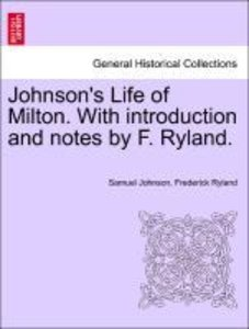 Johnson's Life of Milton. With introduction and notes by F. Ryla