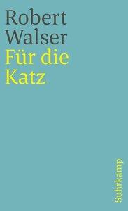 Für die Katz. Prosa aus der Berner Zeit. 1928-1933.