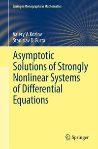 Asymptotic Solutions of Strongly Nonlinear Systems of Differenti
