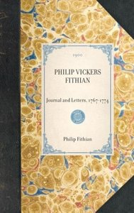PHILIP VICKERS FITHIAN~Journal and Letters, 1767-1774