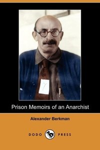 Prison Memoirs of an Anarchist (Dodo Press)