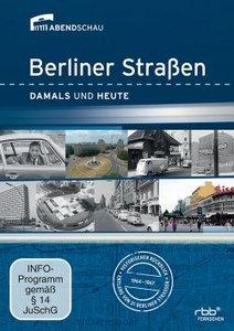 Berliner Straßen - Damals und Heute