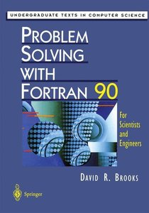Problem Solving with Fortran 90