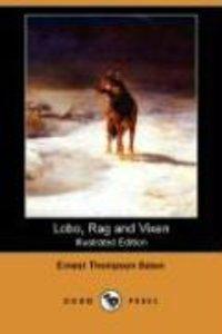 Lobo, Rag and Vixen (Illustrated Edition) (Dodo Press)