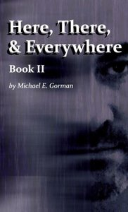 Here, There and Everywhere Book II